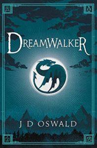 Dreamwalker by J D Oswald
