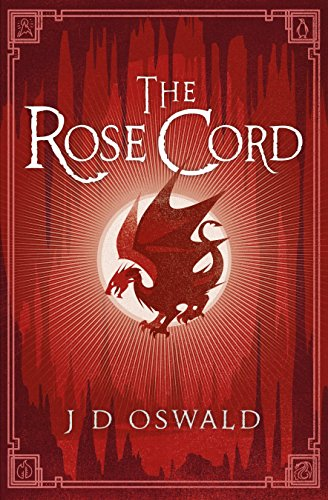 The Rose Cord by J D Oswald