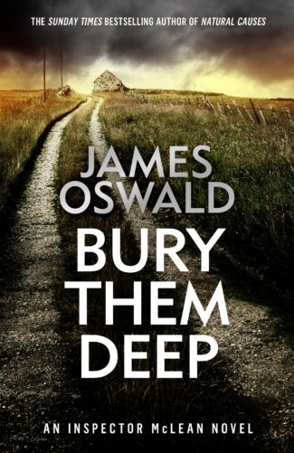 Cover Image for Bury Them Deep by James Oswald