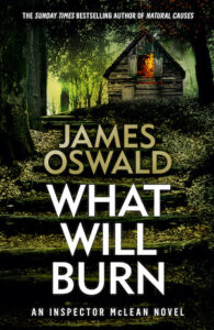 cover image for What Will Burn by James Oswald