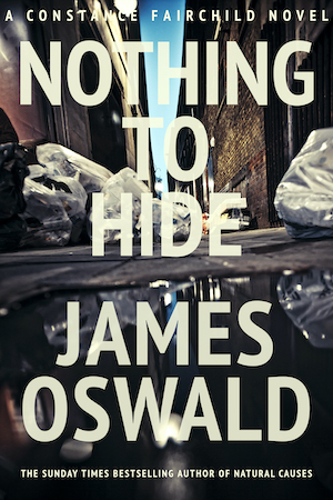 Cover image of Nothing To Hide by James Oswald, book two in the Constance Fairchild series